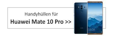 Handyhüllen für Huawei Mate 10 Pro