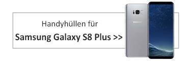 Handyhüllen für Samsung Galaxy S8 Plus