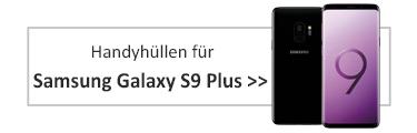 Handyhüllen für Samsung Galaxy S9 Plus